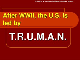 After WWII, the U.S. is led by