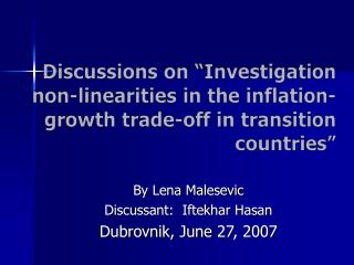 Discussions on  Investigation non-linearities in the inflation-growth trade-off in transition countries