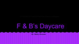 F & B's Daycare
