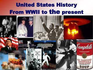 United States History From WWII to  the  present