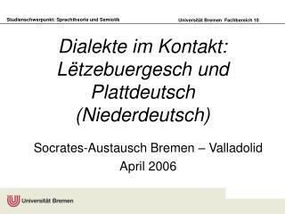 Dialekte im Kontakt: L tzebuergesch und Plattdeutsch Niederdeutsch