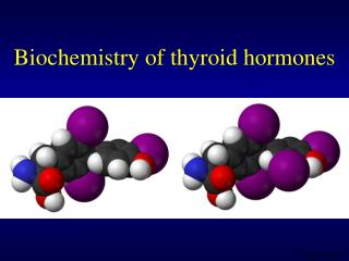Biochemistry of thyroid hormones