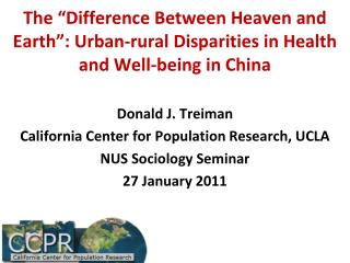 Donald J. Treiman California Center for Population Research, UCLA NUS Sociology Seminar