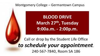 BLOOD DRIVE March  27 th ,  Tuesday 9:00a.m.  - 2 :00p.m.