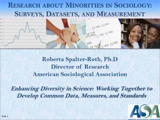 Roberta Spalter-Roth, Ph.D Director of Research American Sociological Association