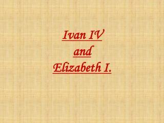 Ivan IV and Elizabeth I.