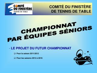 COMIT  DU FINIST RE  DE TENNIS DE TABLE