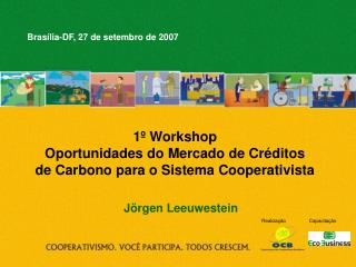 1º Workshop  Oportunidades do Mercado de Créditos de Carbono para o Sistema Cooperativista