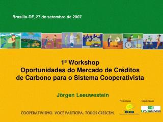 1º Workshop  Oportunidades do Mercado de Créditos de Carbono para o Sistema Cooperativista