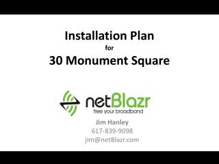 Installation Plan for  30 Monument Square