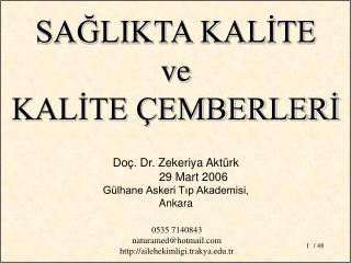Doç. Dr. Zekeriya Aktürk 29 Mart 2006 Gülhane Askeri Tıp Akademisi, Ankara