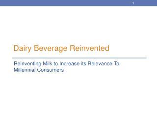 Dairy Beverage Reinvented