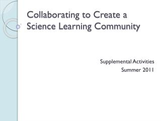 Collaborating to Create a Science Learning Community