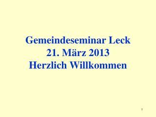 Gemeindeseminar Leck 21. März 2013 Herzlich Willkommen