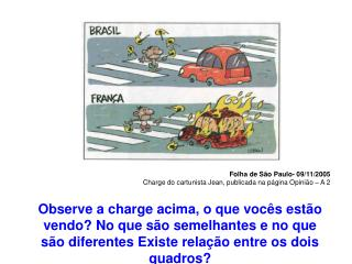Folha de São Paulo- 09/11/2005 Charge do cartunista Jean, publicada na página Opinião – A 2