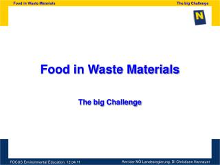 Food in Waste Materials The big Challenge