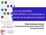 LAS VOLUNTADES ANTICIPADAS: un instrumento al servicio de la autonom a personal