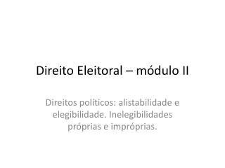 Direito Eleitoral – módulo II