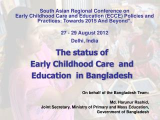 The status of  Early Childhood Care  and Education  in Bangladesh