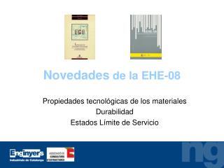 Novedades de la EHE-08