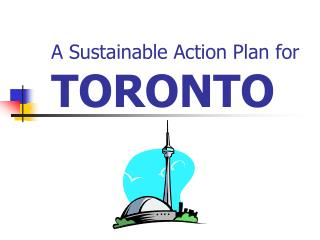A Sustainable Action Plan for TORONTO
