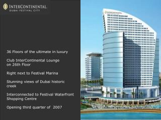 36 Floors of the ultimate in luxury Club InterContinental Lounge  on 26th Floor