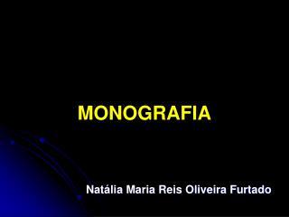 MONOGRAFIA Nat�lia Maria Reis Oliveira Furtado