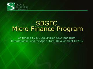 SBGFC  Micro Finance Program