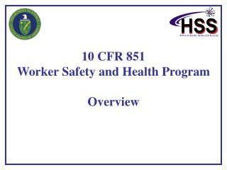 10 CFR 851 Worker Safety and Health Program Overview