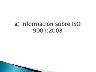 a) Informaci�n sobre ISO 9001:2008