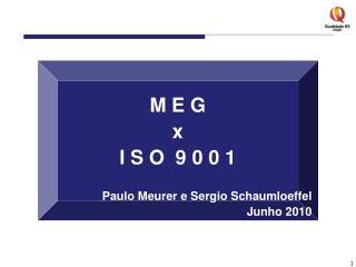 M E G x  I S O  9 0 0 1