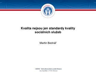 Kvalita nejsou jen standardy kvality  sociálních služeb