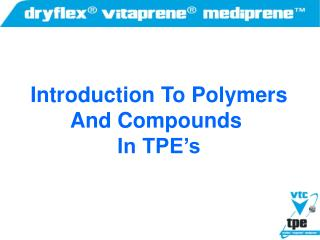 Introduction To Polymers And Compounds  In TPE's