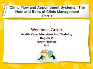 Clinic Flow and Appointment Systems:?The Nuts and Bolts of Clinic Management  Part 1