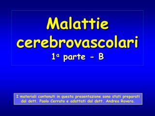 Malattie cerebrovascolari 1 a  parte - B