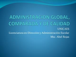 ADMINISTRACION GLOBAL, COMPARADA Y DE CALIDAD
