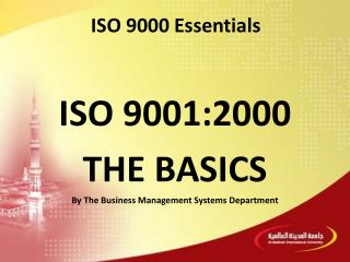 ISO 9001:2000 THE  BASICS By The Business Management Systems Department