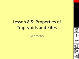 Lesson 8.5: Properties of Trapezoids and Kites
