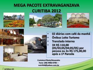 MEGA PACOTE EXTRAVAGANZAVA CURITIBA 2012