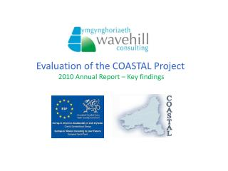Evaluation of the COASTAL Project  2010 Annual Report – Key findings