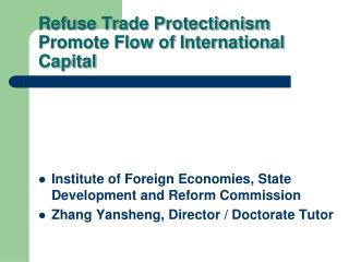 Refuse Trade Protectionism  Promote Flow of International Capital