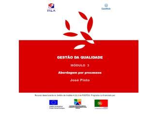 GEST�O DA QUALIDADE M�DULO  3 Abordagem por processos Jos� Pinto