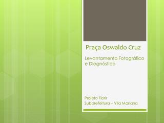 Pra�a Oswaldo Cruz