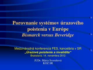 Porovnanie systémov úrazového poistenia v Európe Bismarck versus Beveridge