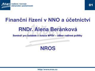 Finanční řízení v NNO a účetnictví RNDr. Alena Beránková NROS