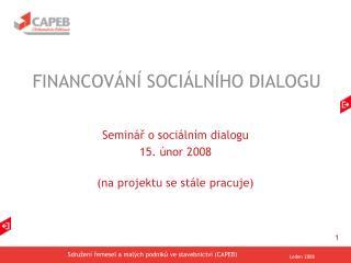 FINANC OVÁNÍ SOCIÁLNÍHO DIALOGU