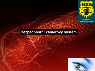 Bezpe čnostní kamerový systém