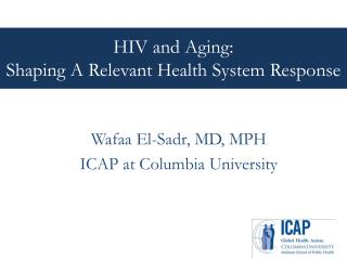 HIV and Aging: Shaping A Relevant Health System Response