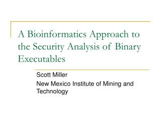 A Bioinformatics Approach to the Security Analysis of Binary Executables