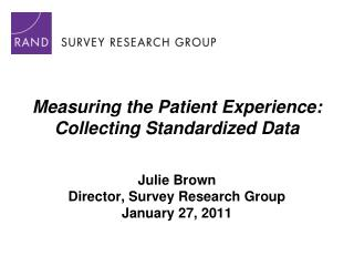 Measuring the Patient Experience: Collecting Standardized Data